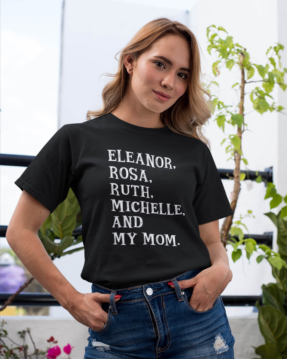 Proud daughter wearing Eleanor, Rosa, Ruth, Michelle Obama, And My Mom feminist names shirt