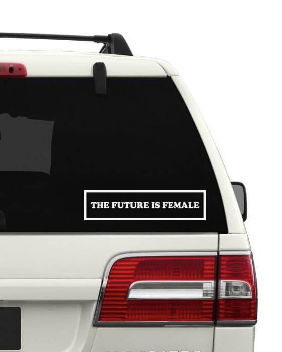 The future is female bumper sticker made of clear vinyl material