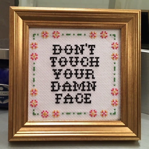 Don't Touch Your Damn Face