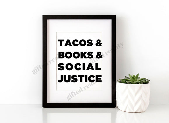 Tacos, Books, Social Justice Wall Art [INSTANT DOWNLOAD]