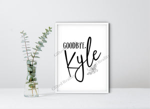 Goodbye, Kyle Wall Art [INSTANT DOWNLOAD]