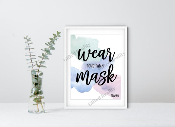 Wear Your Damn Mask Sign [INSTANT DOWNLOAD]