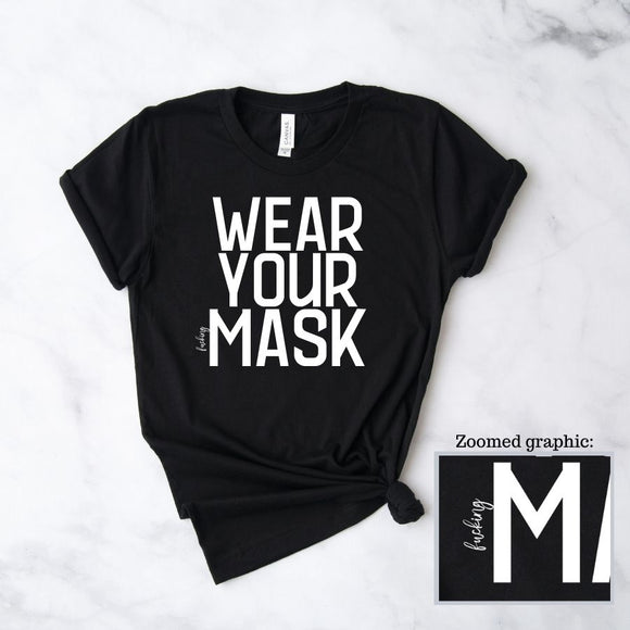 Wear Your Fucking Mask T-Shirt (Unisex)