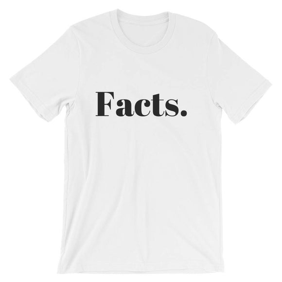 Facts. T-Shirt (Unisex)