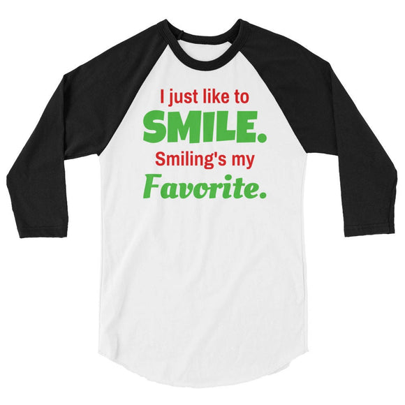 I Just Like to Smile. Smiling's My Favorite Raglan Baseball Tee (Unisex)