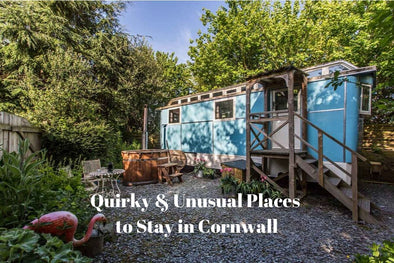 Our Favourite Unique Accommodation in Cornwall