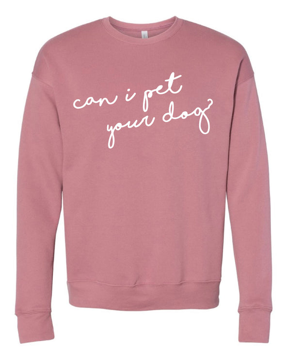 Can I Pet Your Dog? Crewneck - Mauve