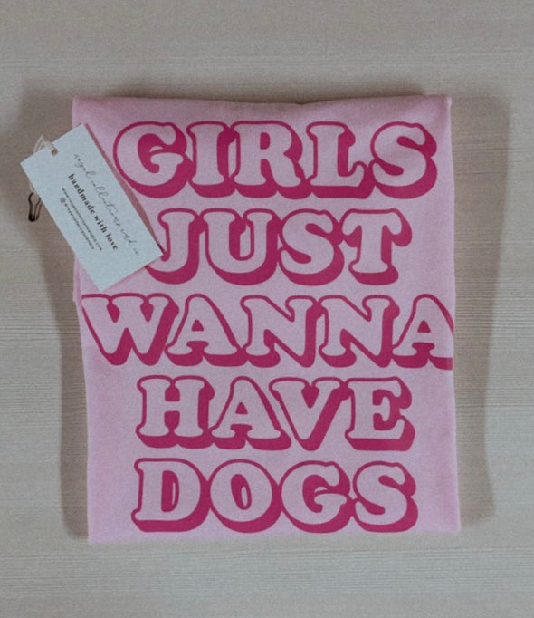 Girls Just Wanna Have Dogs Tee