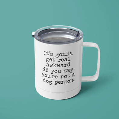 Its Gonna Get Real Awkward 15oz Dog Mom Tumbler Mug sold by Royal Collections and Co. made by Dapper Paw