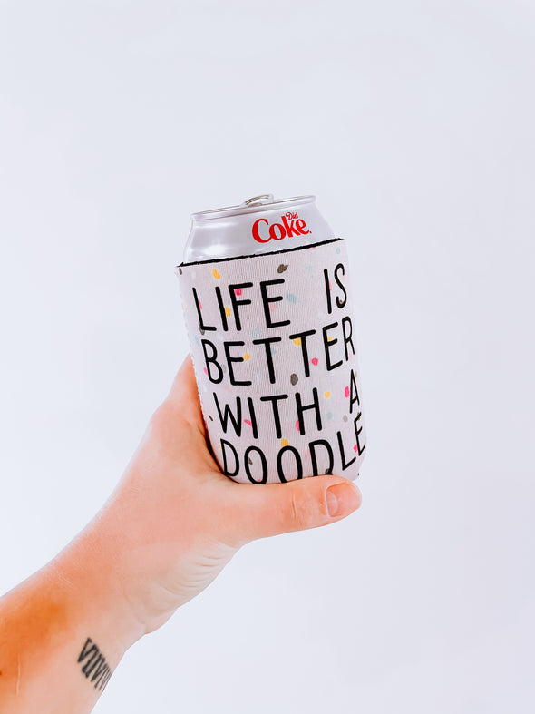 Life is Better with a Doodle Can Cooler/Koozie sold by Royal Collections and Co.