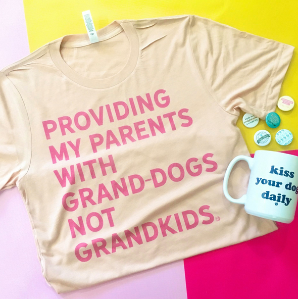 Providing My Parents With Grand-dogs Not Grandkids Dog Mom T-Shirt sold by Royal Collections and Co.