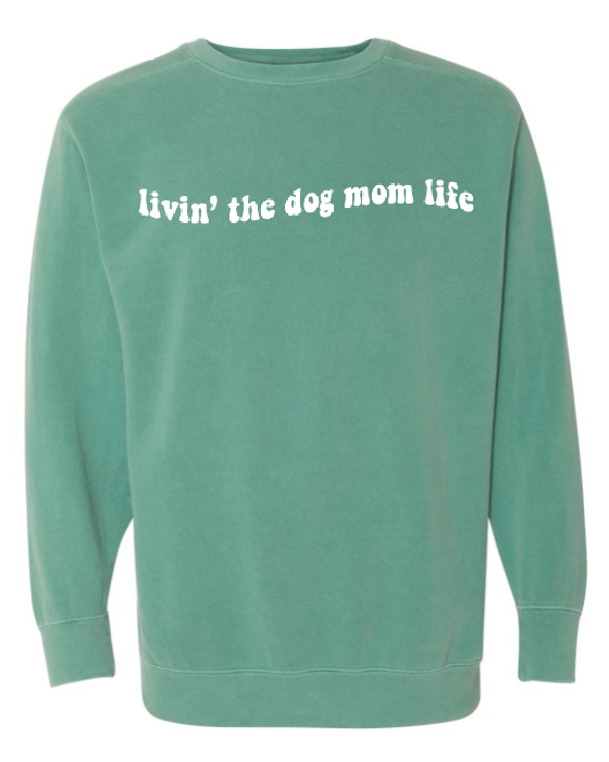 Livin' the Dog Mom Life Crewneck - Seafoam