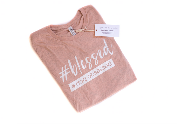 Blessed and Dog Obsessed Dog Mom T-Shirt made by Royal Collections and Co.