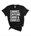 Caffeine, Canines, Carbs and Cuddles Tee