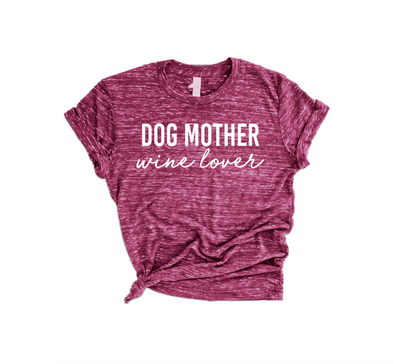 Dog Mother, Wine Lover Tee