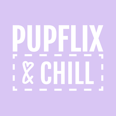 Pupflix and Chill