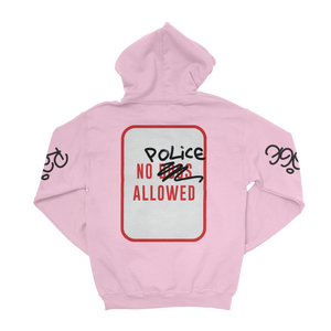 NO POLICE ALLOWED HOODIE