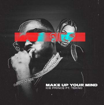 Ice Prince - Make Up Your Mind (Review)