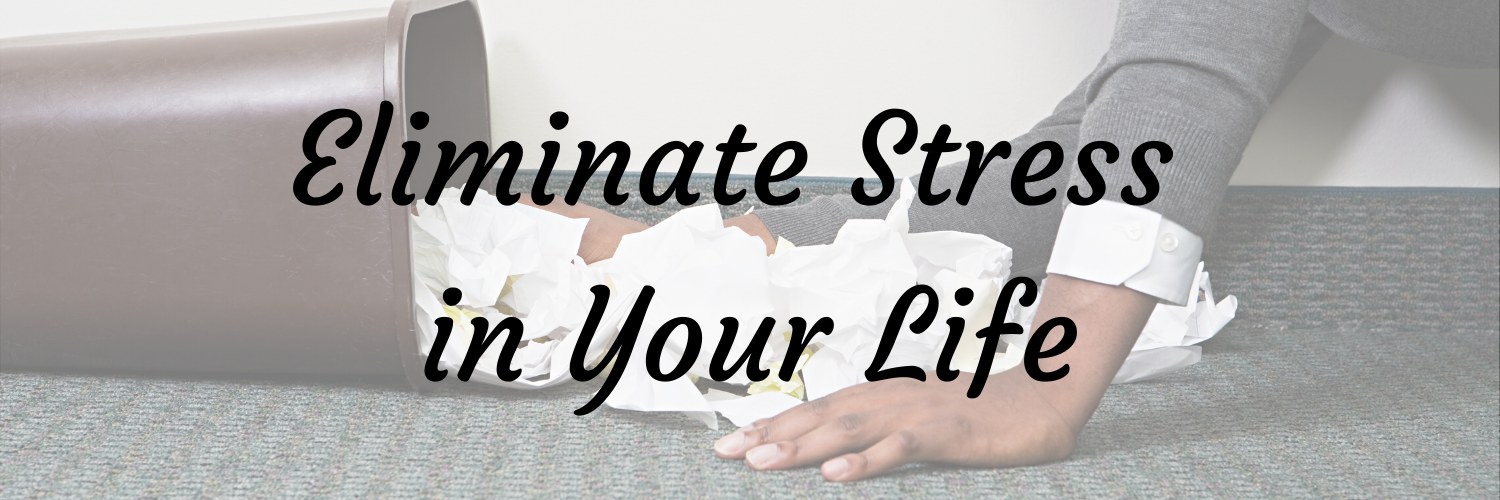eliminate stress in your life