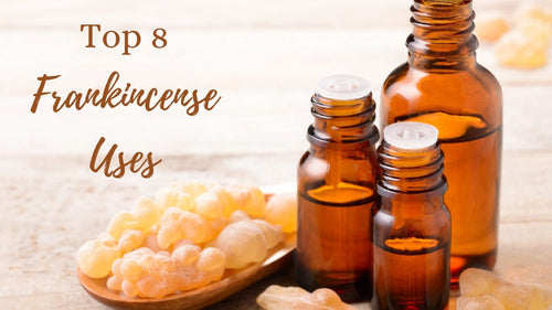 Top 8 Frankincense Uses