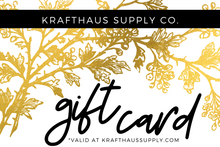 Load image into Gallery viewer, KraftHaus Supply Co. Gift Card