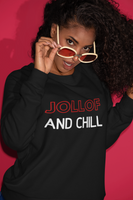 Jollof & Chill Sweatshirt