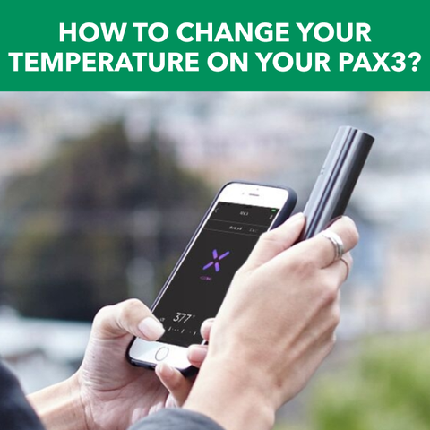 How to Change Your Temperature On Your Pax 3