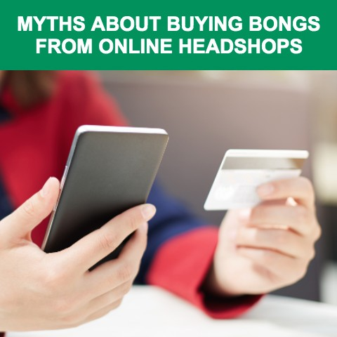 Myths About Buying Bongs From Online Headshops