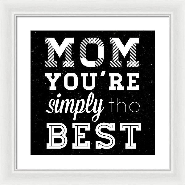 Simply The Best Mom Square Framed Print - Deals You May Like