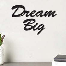 Load image into Gallery viewer, Dream Big MDF Plaque Painted Cutout Ready To Hang For Wall Decor Size 7.2 x 10 Inch