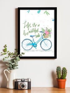 Life Is A Beautiful Ride Framed Art Print, For Home & Office Decor