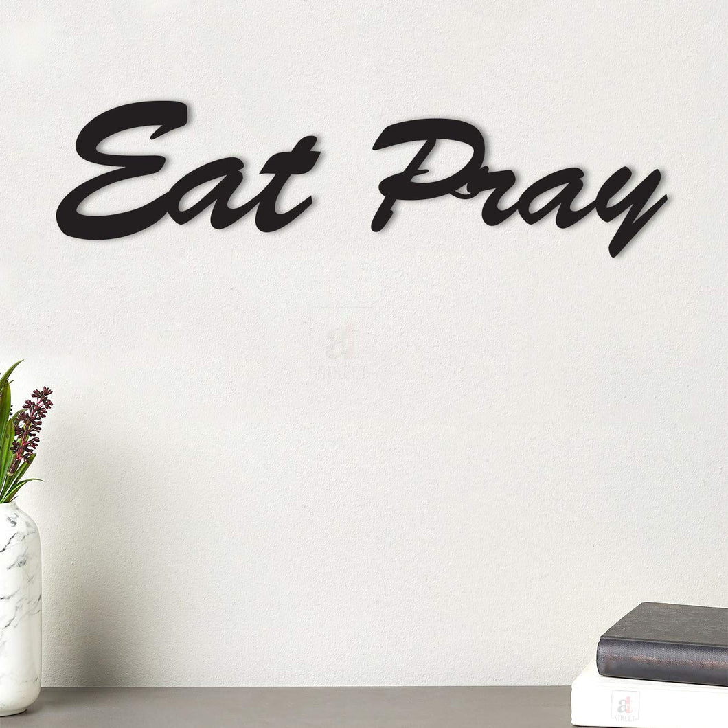 Eat Pray MDF Plaque Painted Cutout Ready to Hang For Wall Decor Size 3.8 x 14.9 Inch