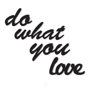 Do What You Love MDF Plaque Painted Cutout Ready To Hang For Wall Decor Size 12.5 x 15 Inch