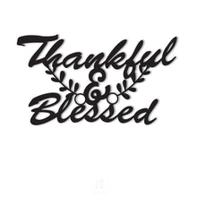Load image into Gallery viewer, Thankful & Blessed MDF Plaque Painted Cutout For Home & Office Decor Size 5.7 x 10 Inch