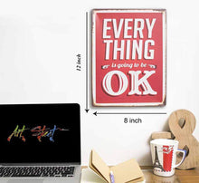 "Load image into Gallery viewer, Everything Is Going To Be Okay Metal Tin Sign Board, For Home decor Size-8"" x 12"" Inch"