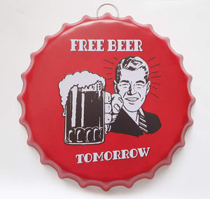 Bottle Cap Iron Painting # Free Beer Tomorrow Vintage tin Sign