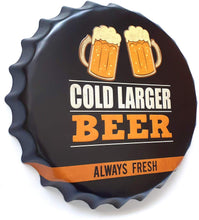Load image into Gallery viewer, Embossed Cold Larger Beer Always Fresh- Bottle Cap Tin Sign