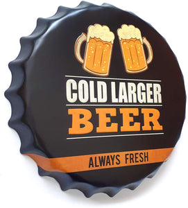 Embossed Cold Larger Beer Always Fresh- Bottle Cap Tin Sign