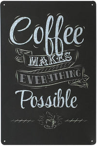 Coffee Makes Everything Possible Metal Tin Sign