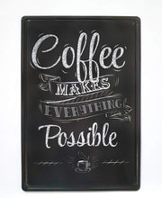 Load image into Gallery viewer, Coffee Makes Everything Possible Metal Tin Sign
