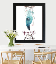 Load image into Gallery viewer, Dream Catcher Theme Poster With Frame # Your Vibe Attracts Your Tribe