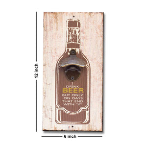 "Art Street I Drink Beer But Only On Days That End with""Y"" Wall Mounted Wooden Beer Bottle Opener for Bar, Home, Can Opener Creative Bar & Home Wall Decor"