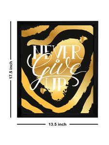Never Give Up Theme Framed Art Print, For Home & Office Decor Size - 13.5 x 17.5 Inch