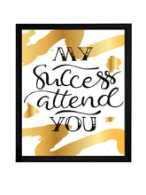 Load image into Gallery viewer, My Success Attend You Theme Framed Art Print, For Home & Office Decor Size - 13.5 x 17.5 Inch