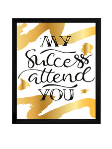 My Success Attend You Theme Framed Art Print, For Home & Office Decor Size - 13.5 x 17.5 Inch