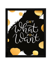 Load image into Gallery viewer, Get What You Want Theme Framed Art Print, For Home & Office Decor Size - 13.5 x 17.5 Inch