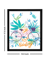 Load image into Gallery viewer, Just Keep Pedaling Theme Framed Art Print, For Home & Office Decor Size - 13.5 x 17.5 Inch