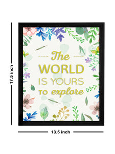 The World Is Your Theme Framed Art Print, For Home & Office Decor Size - 13.5 x 17.5 Inch