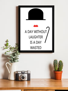 A Day Without Laughter Theme Framed Art Print, For Wall Decor Size - 13.5 x 17.5 Inch