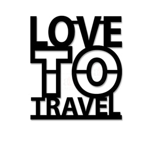Art Street Love to Travel MDF Plaque Painted Cutout Ready to Hang Home Décor, Wall Décor, Wall Art